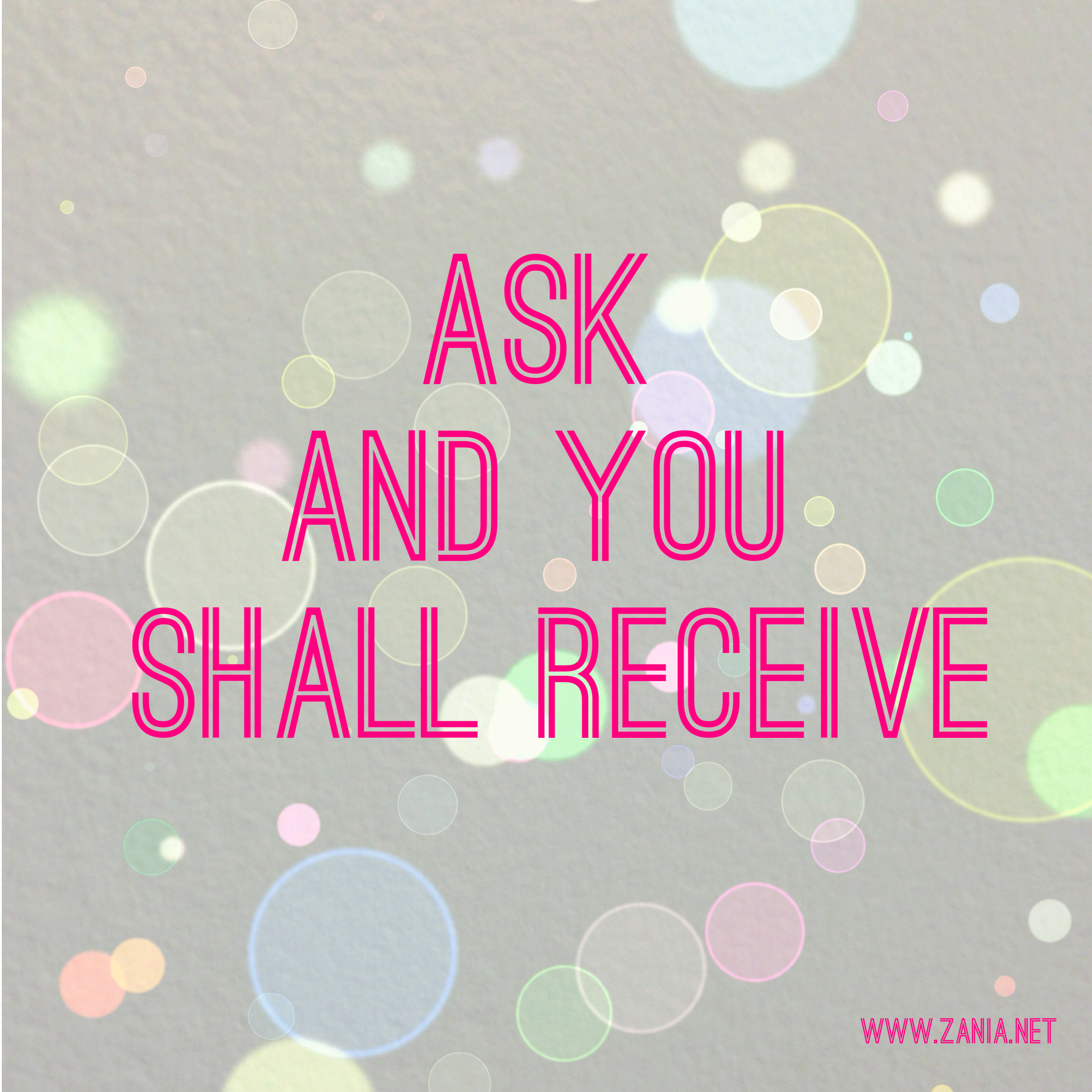 Ask and receive